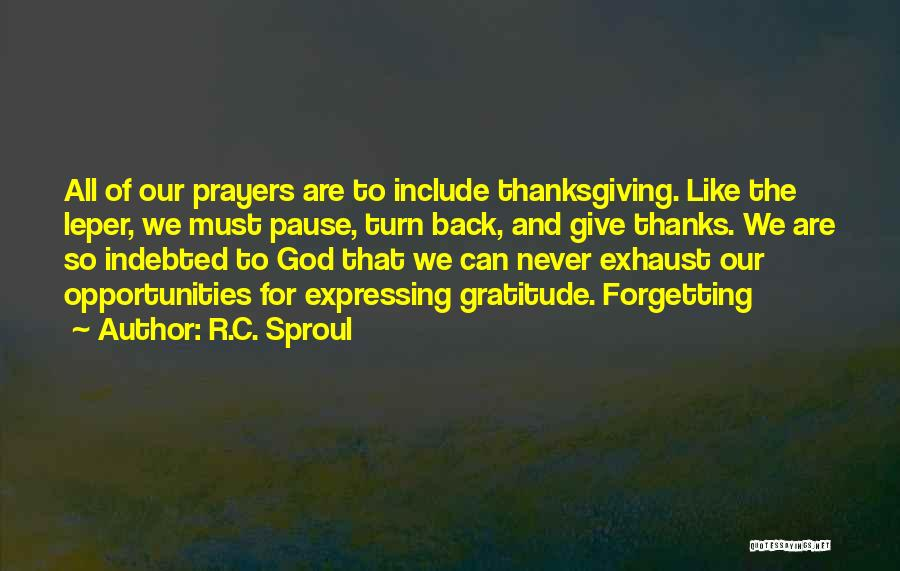 Thanksgiving And Gratitude Quotes By R.C. Sproul