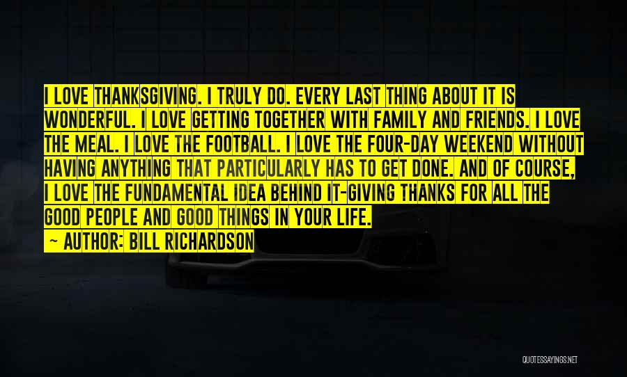 Thanksgiving And Love Quotes By Bill Richardson