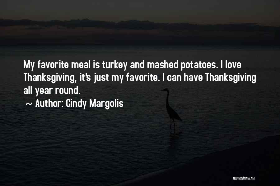 Thanksgiving And Love Quotes By Cindy Margolis