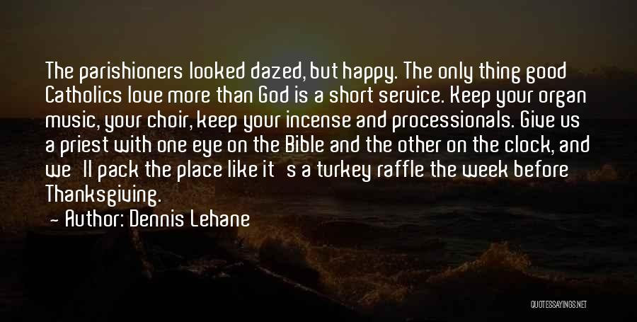 Thanksgiving And Love Quotes By Dennis Lehane