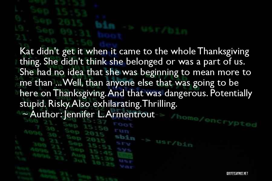 Thanksgiving And Love Quotes By Jennifer L. Armentrout