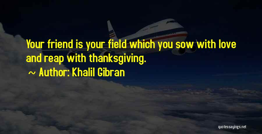Thanksgiving And Love Quotes By Khalil Gibran