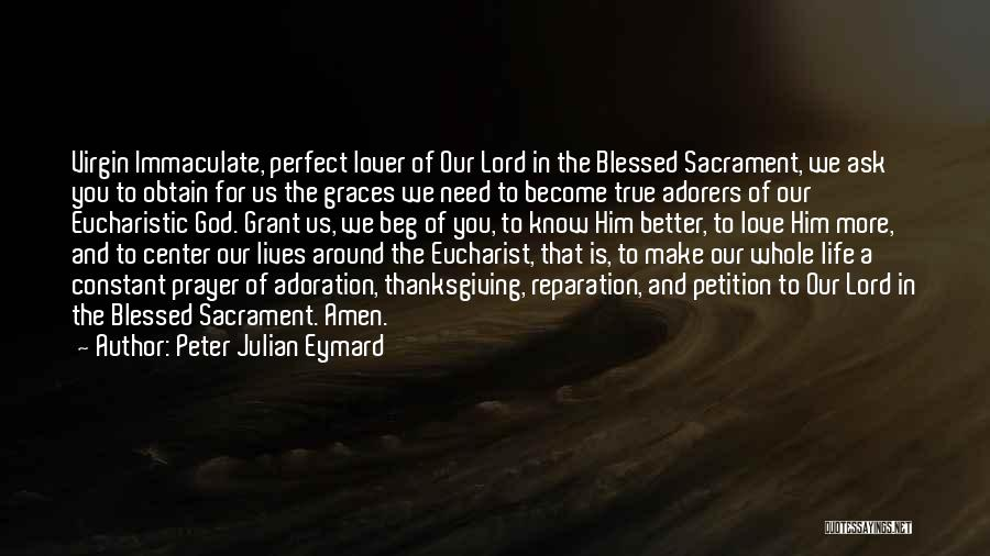 Thanksgiving And Love Quotes By Peter Julian Eymard