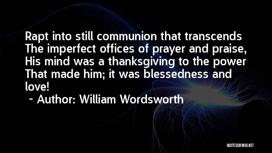 Thanksgiving And Love Quotes By William Wordsworth