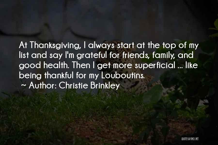Thanksgiving Thankful Family Quotes By Christie Brinkley