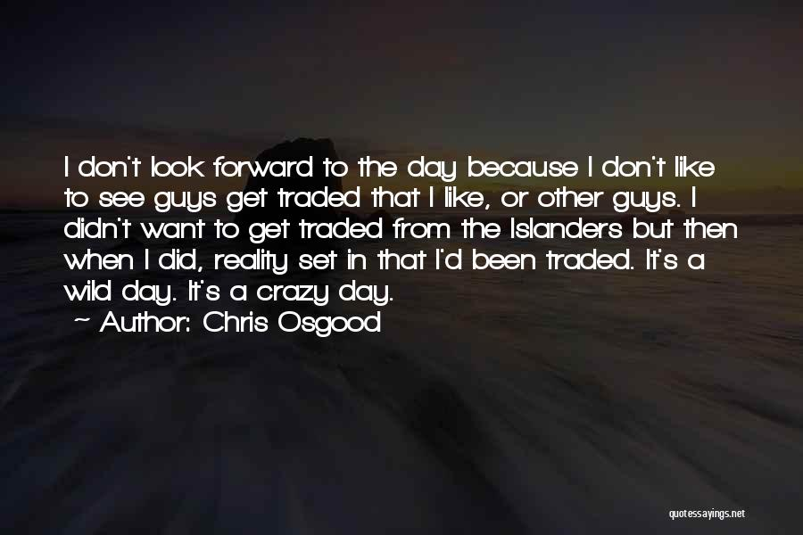 That Day Quotes By Chris Osgood