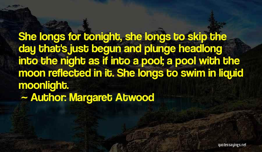 That Day Quotes By Margaret Atwood