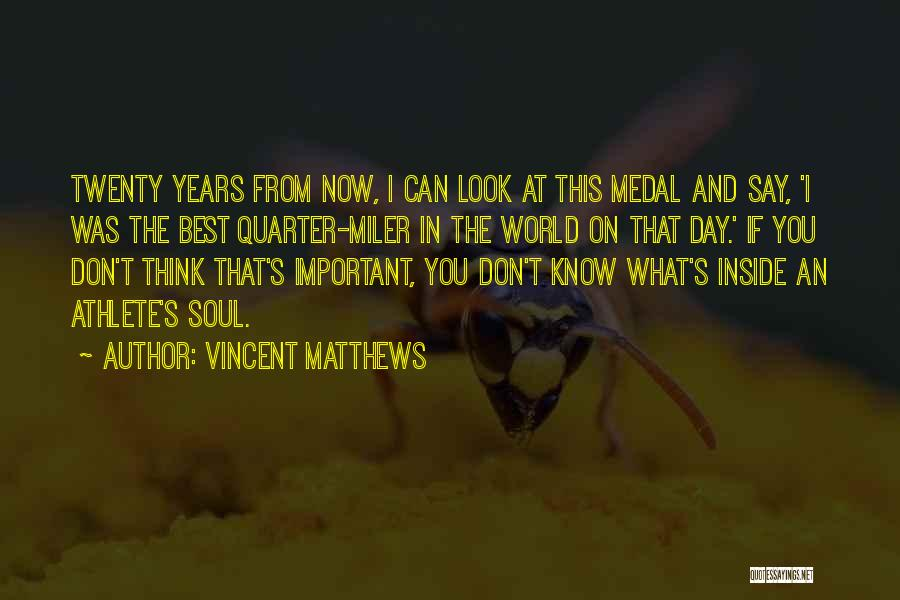 That Day Quotes By Vincent Matthews