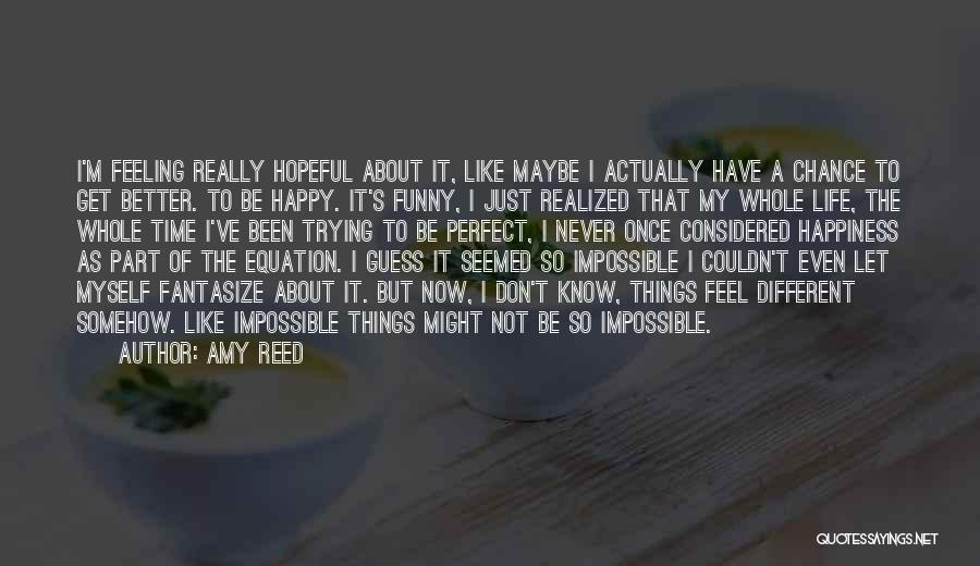 That Funny Feeling Quotes By Amy Reed