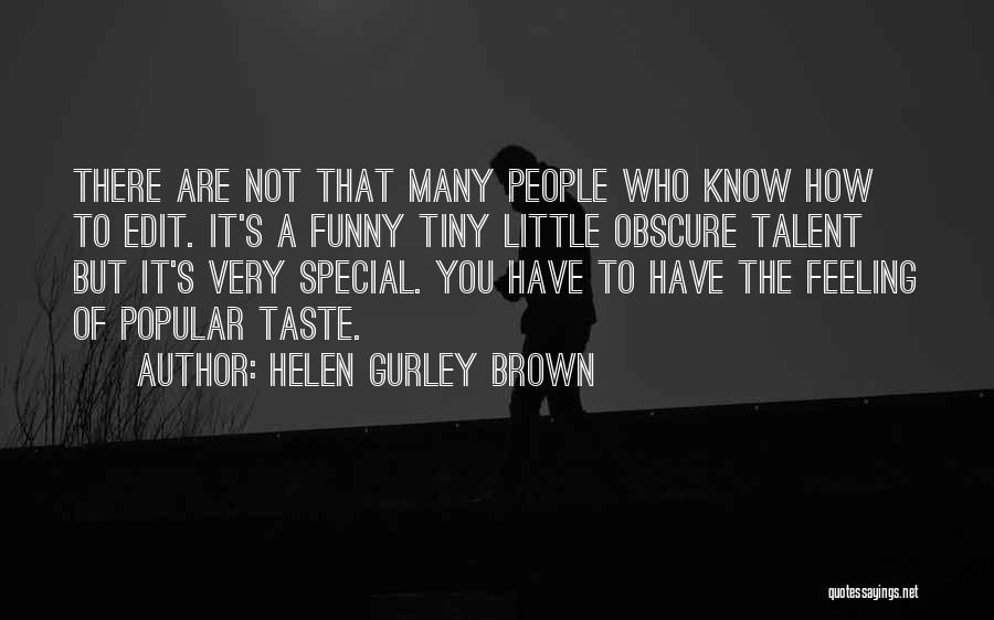 That Funny Feeling Quotes By Helen Gurley Brown