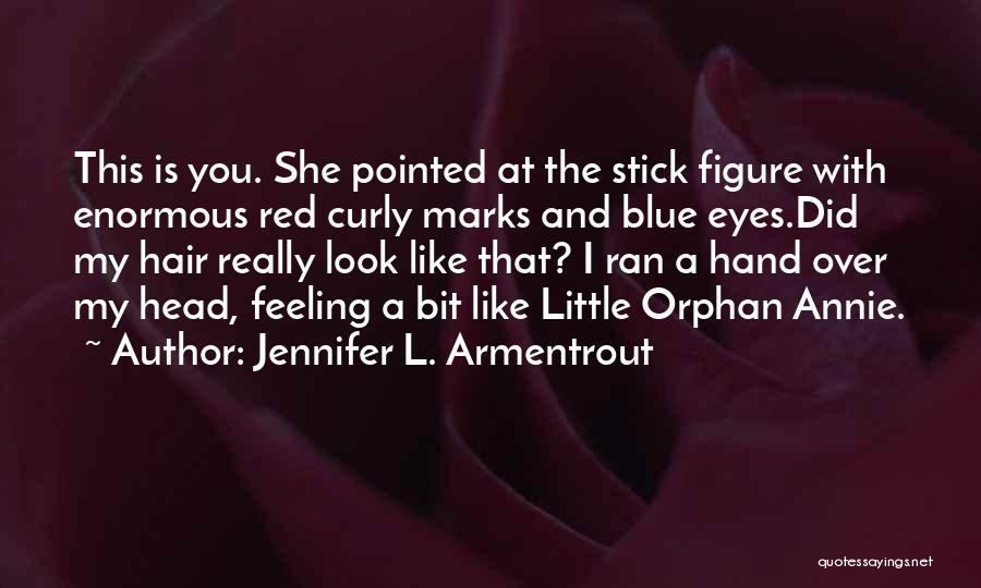 That Funny Feeling Quotes By Jennifer L. Armentrout
