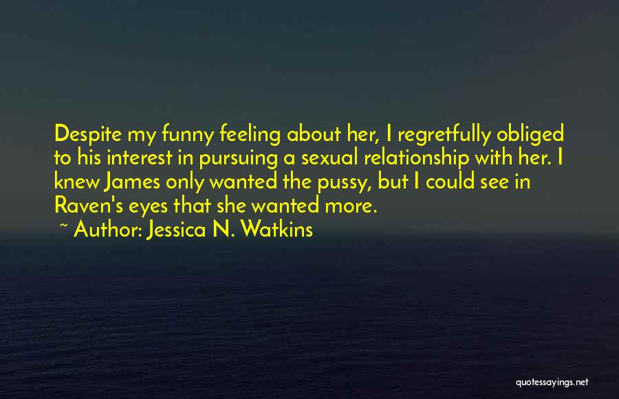 That Funny Feeling Quotes By Jessica N. Watkins