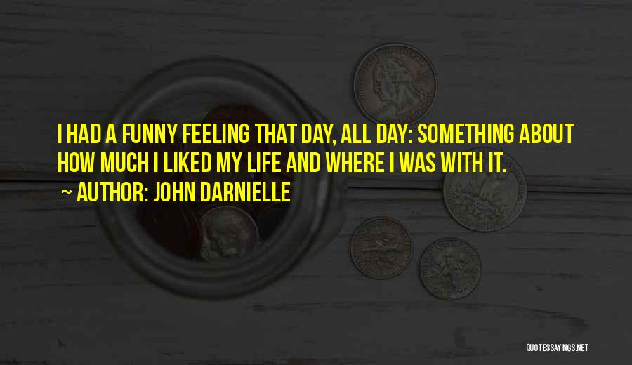 That Funny Feeling Quotes By John Darnielle