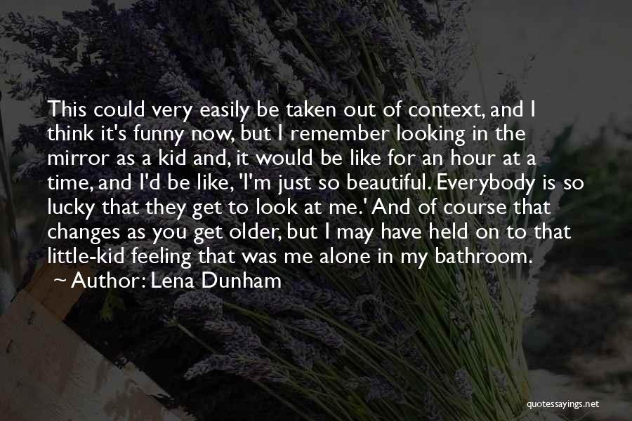 That Funny Feeling Quotes By Lena Dunham