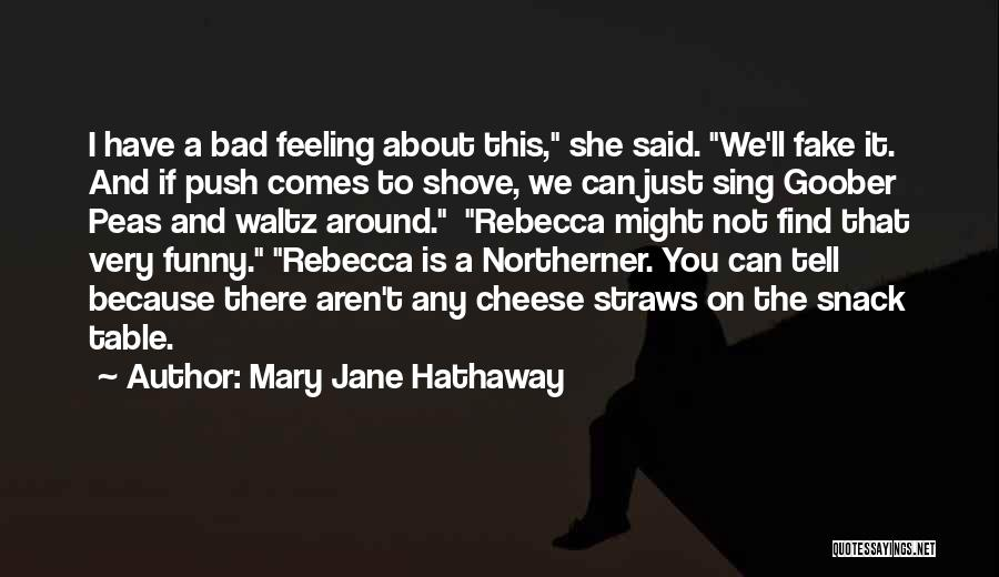 That Funny Feeling Quotes By Mary Jane Hathaway