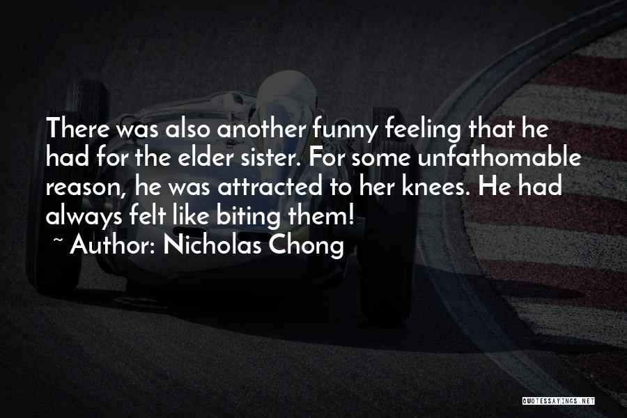 That Funny Feeling Quotes By Nicholas Chong