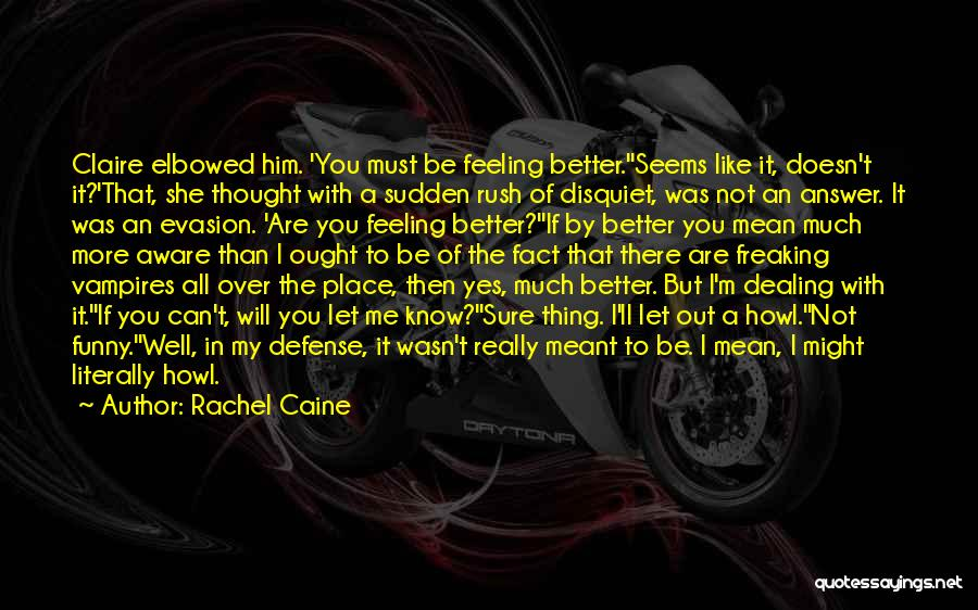That Funny Feeling Quotes By Rachel Caine