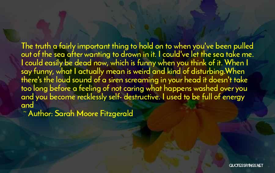 That Funny Feeling Quotes By Sarah Moore Fitzgerald
