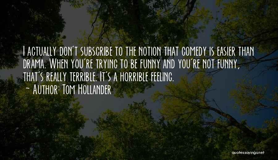 That Funny Feeling Quotes By Tom Hollander