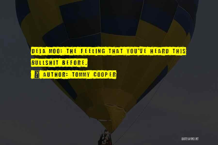 That Funny Feeling Quotes By Tommy Cooper