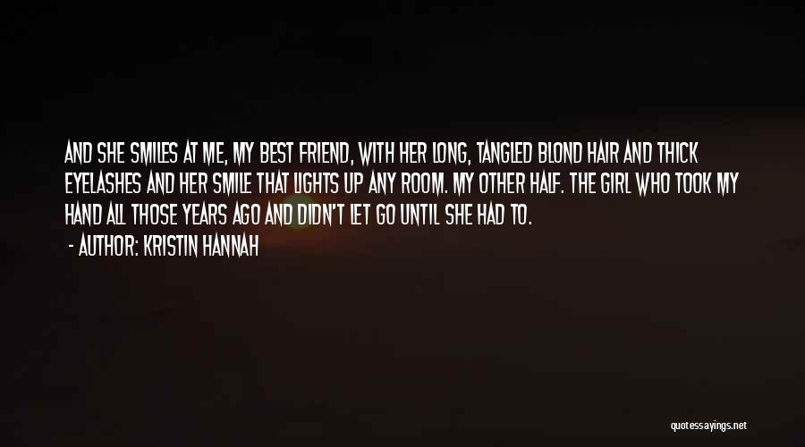 That Girl's My Best Friend Quotes By Kristin Hannah