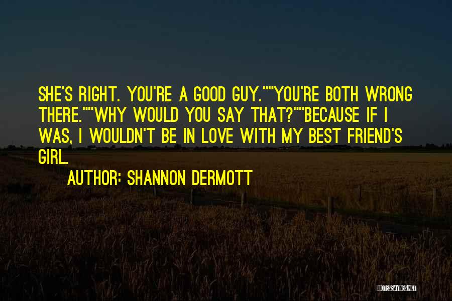 That Girl's My Best Friend Quotes By Shannon Dermott