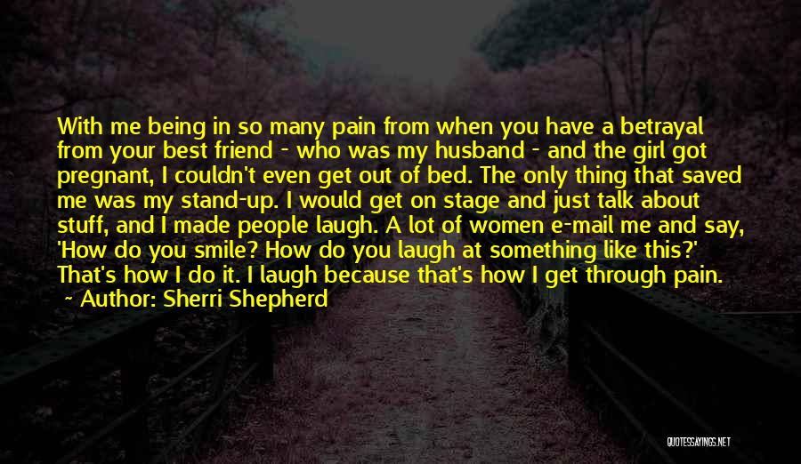 That Girl's My Best Friend Quotes By Sherri Shepherd