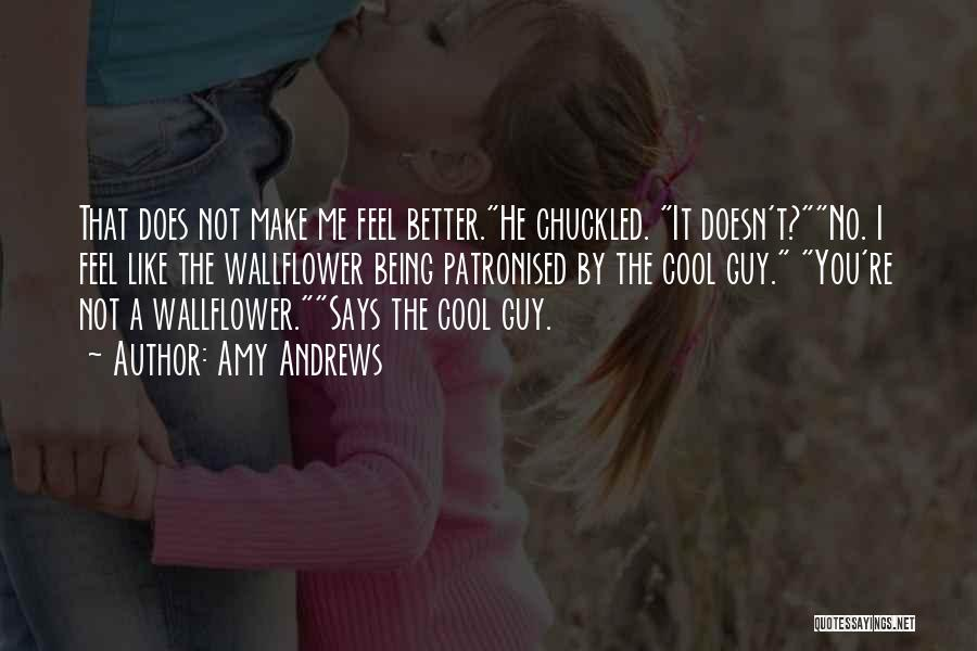 That Guy You Like Quotes By Amy Andrews