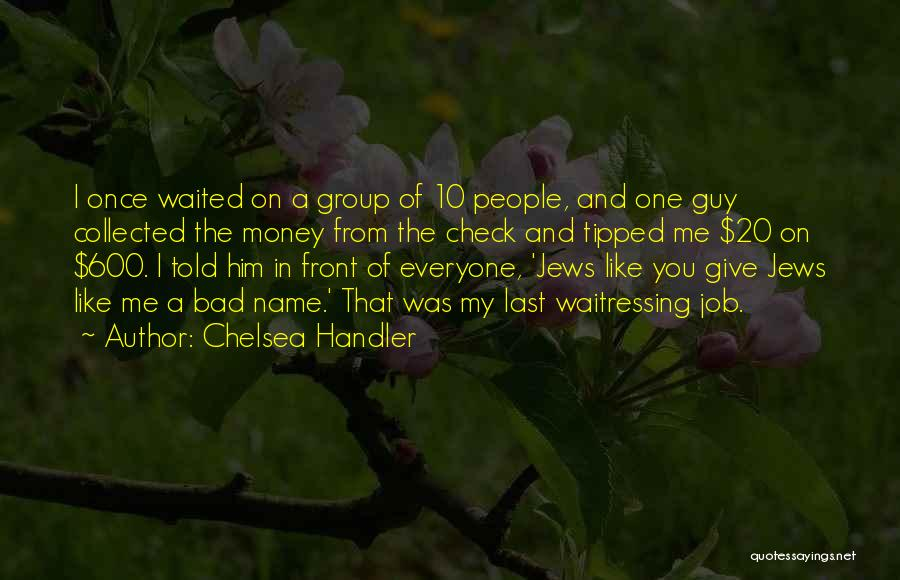 That Guy You Like Quotes By Chelsea Handler