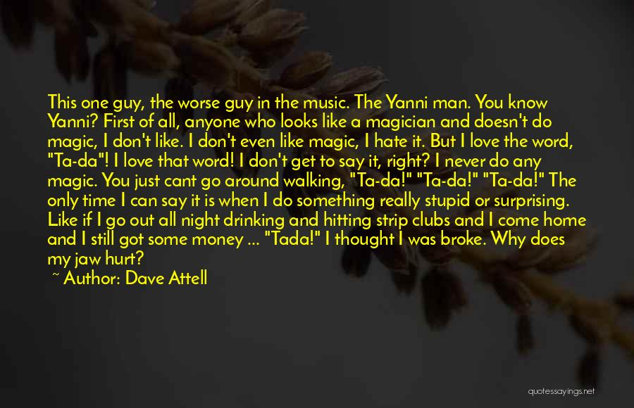 That Guy You Like Quotes By Dave Attell