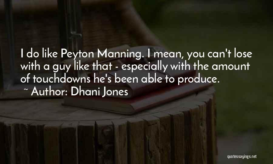 That Guy You Like Quotes By Dhani Jones