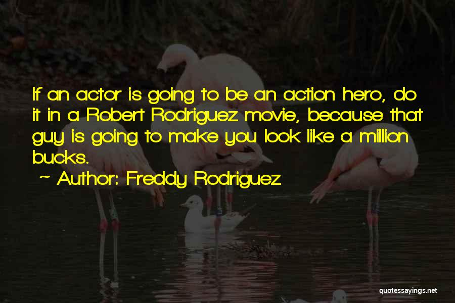 That Guy You Like Quotes By Freddy Rodriguez