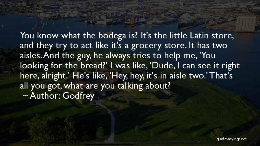 That Guy You Like Quotes By Godfrey