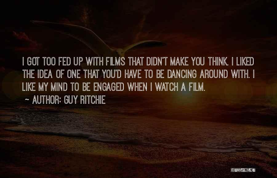That Guy You Like Quotes By Guy Ritchie