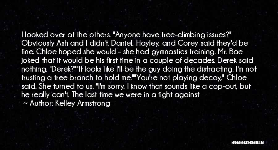 That Guy You Like Quotes By Kelley Armstrong