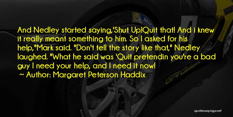 That Guy You Like Quotes By Margaret Peterson Haddix