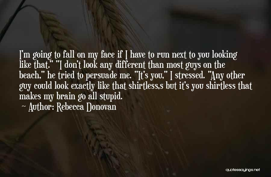 That Guy You Like Quotes By Rebecca Donovan