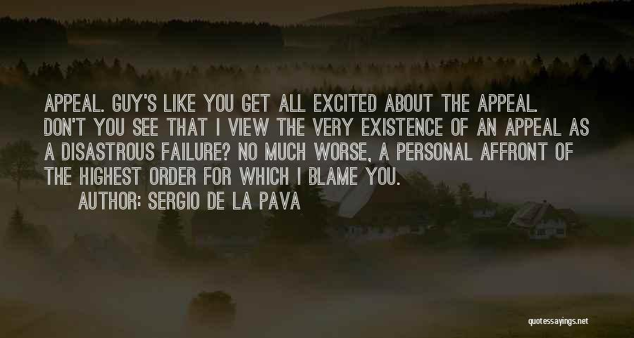That Guy You Like Quotes By Sergio De La Pava
