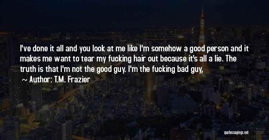 That Guy You Like Quotes By T.M. Frazier