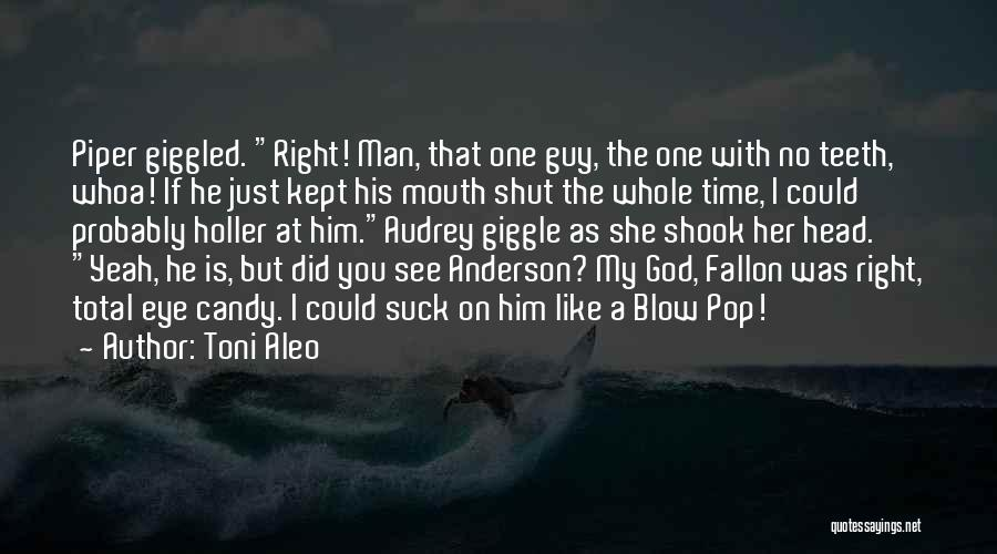 That Guy You Like Quotes By Toni Aleo