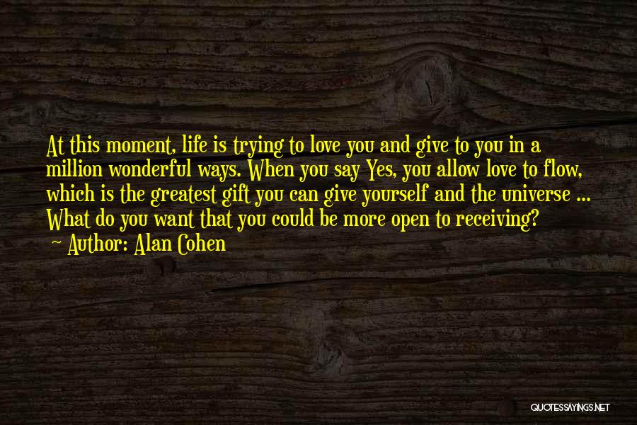 That Moment In Life Quotes By Alan Cohen