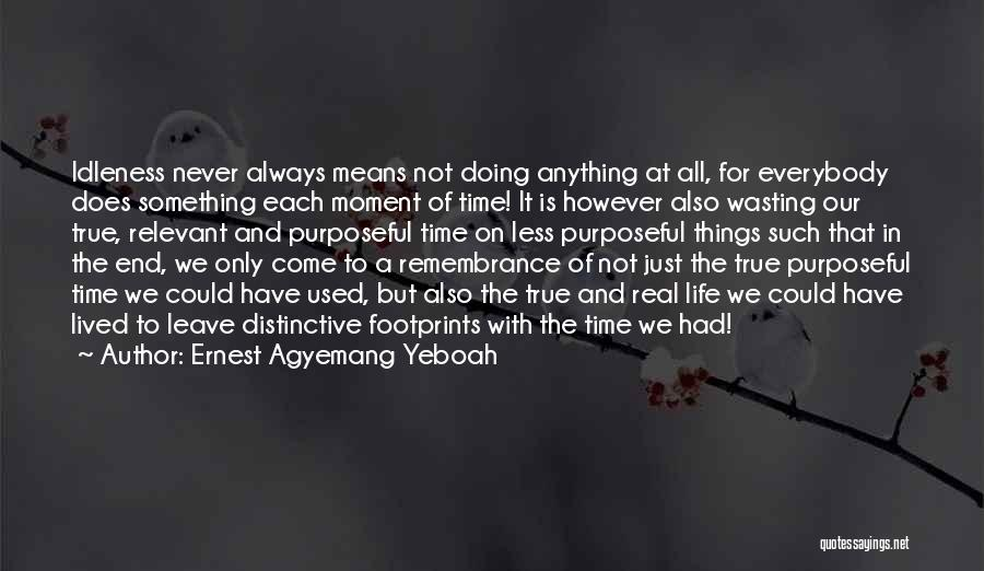 That Moment In Life Quotes By Ernest Agyemang Yeboah