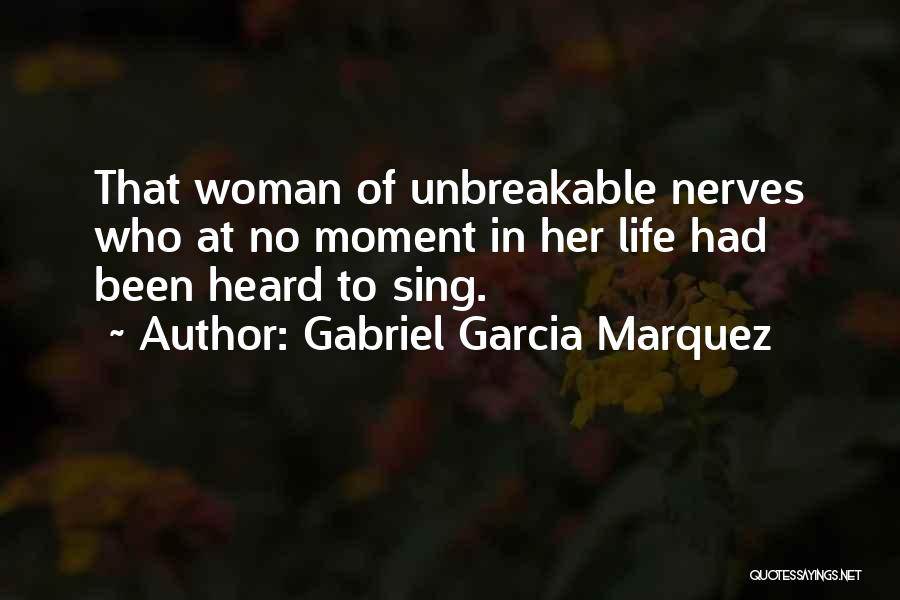 That Moment In Life Quotes By Gabriel Garcia Marquez