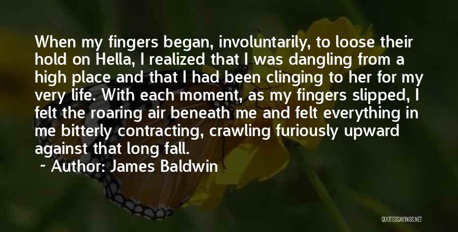 That Moment In Life Quotes By James Baldwin