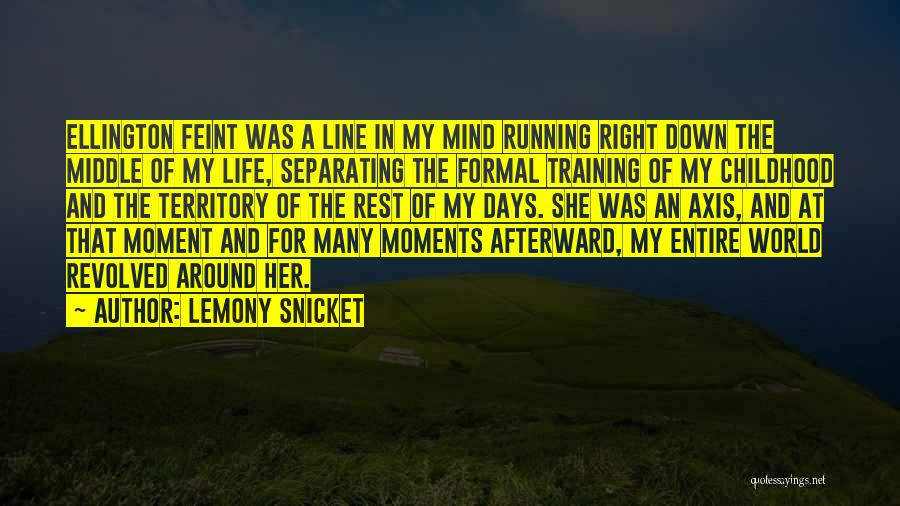 That Moment In Life Quotes By Lemony Snicket