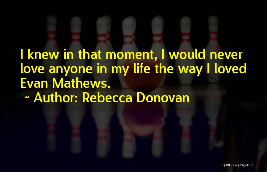 That Moment In Life Quotes By Rebecca Donovan