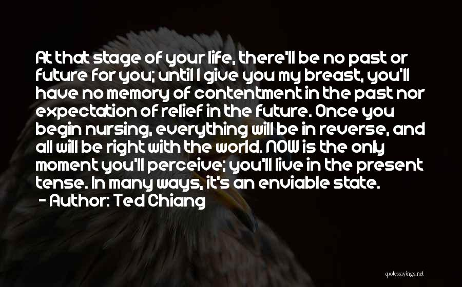 That Moment In Life Quotes By Ted Chiang