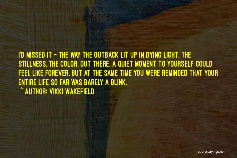 That Moment In Life Quotes By Vikki Wakefield
