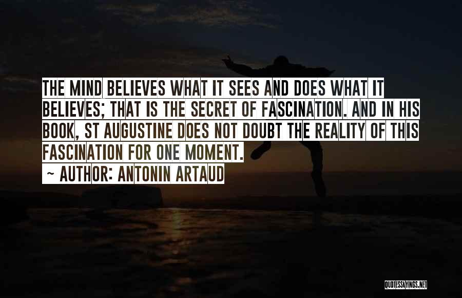 That Moment Quotes By Antonin Artaud