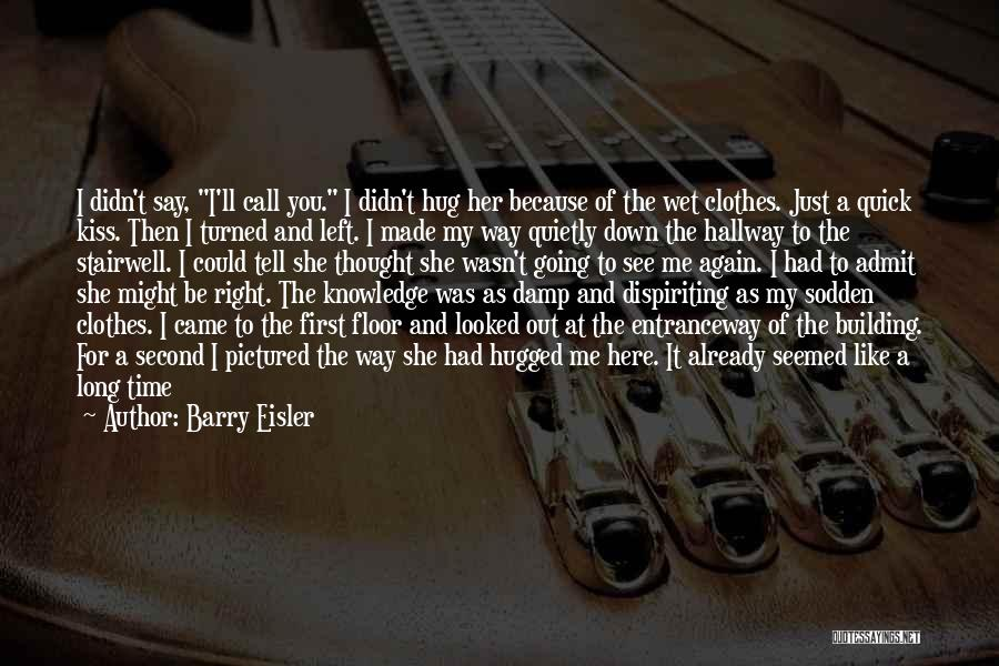 That Moment Quotes By Barry Eisler